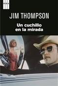 Un cuchillo en la mirada (Jim Thompson)-Trabalibros