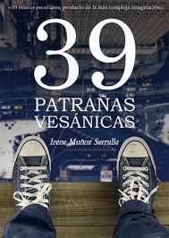 39 patrañas vesánicas (Irene Muñoz Serrulla)-Trabalibros