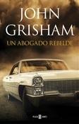 Un abogado rebelde (John Grisham)-Trabalibros
