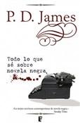 Todo lo que sé sobre novela negra (P.D. James)-Trabalibros