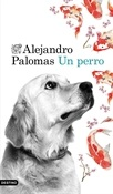 Un perro (Alejandro Palomas)-Trabalibros