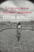La ciclista de las soluciones imaginarias (Edgar Borges)-Trabalibros