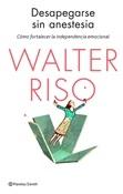 Desapegarse sin anestesia (Walter Riso)-Trabalibros