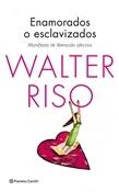 Enamorados o esclavizados (Walter Riso)-Trabalibros