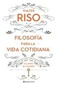Filosofía para la vida cotidiana (Walter Riso)-Trabalibros