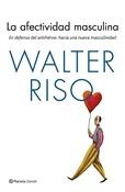 La afectividad masculina (Walter Riso)-Trabalibros