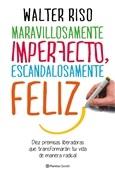 Maravillosamente imperfecto, escandalosamente feliz (Walter Riso)-Trabalibros