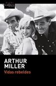Vidas rebeldes (Arthur Miller)-Trabalibros