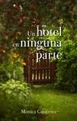 Un hotel en ninguna parte (Mónica Gutiérrez)-Trabalibros
