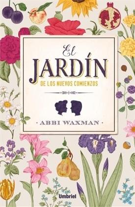 El jardín de los nuevos comienzos (Abbi Waxman)-Trabalibros
