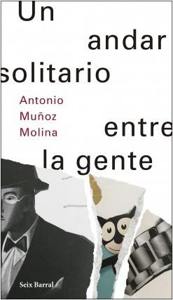 Un andar solitario entre la gente (Antonio Muñoz Molina)-Trabalibros