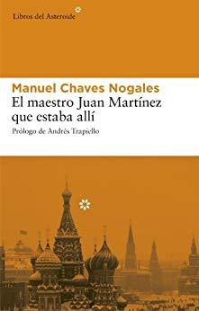 El maestro Juan Martínez que estaba allí (Manuel Chaves Martínez)-Trabalibros