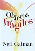 Objetos frágiles (Neil Gaiman)-Trabalibros