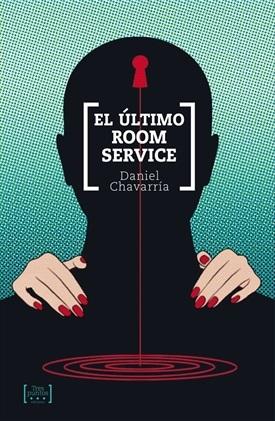 El último room service (Daniel Chavarría)-Trabalibros