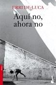 Aquí no, ahora no (Erri de Luca)-Trabalibros