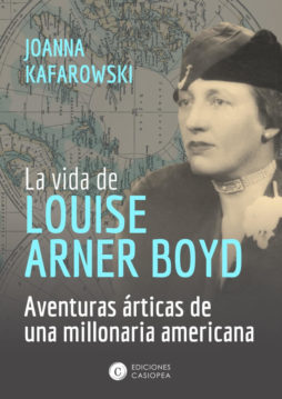 La vida de Louise-Arner-Boyd (Joanna Kafarowski)-Trabalibros