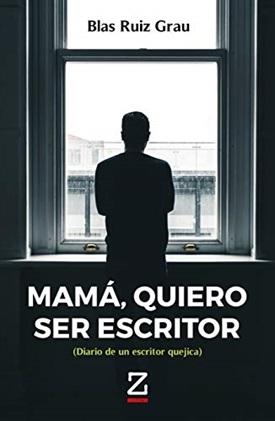 Mamá, quiero ser escritor (Blas Ruiz Grau)-Trabalibros