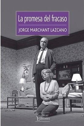 La promesa del fracaso (Jorge Marchant Lazcano)-Trabalibros
