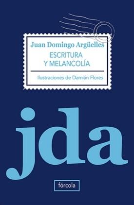 Escritura y melancolía (Juan Domingo Argüelles)-Trabalibros