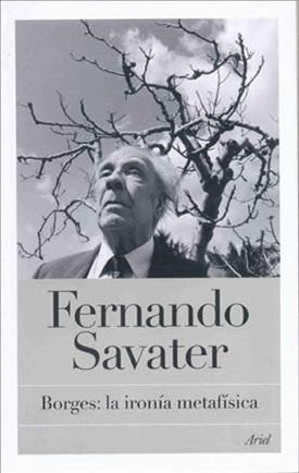 Borges, la ironía metafísica (Fernando Savater)-Trabalibros