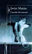 Cuando fui mortal (Javier Marías)-Trabalibros