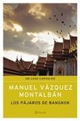 Los pájaros de Bangkok (Manuel Vázquez Montalbán)-Trabalibros