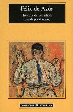 Historia de un idiota contada por él mismo (Félix de Azúa)-Trabalibros