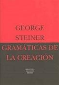 Gramáticas de la creación (George Steiner)-Trabalibros