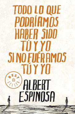 Todo lo que podríamos haber sido tú y yo si no fuéramos tú y yo (Albert Espinosa)-Trabalibros