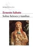 Sobre héroes y tumbas (Ernesto Sábato)-Trabalibros