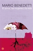 El amor, las mujeres y la vida (Mario Benedetti)-Trabalibros