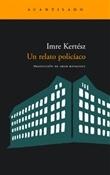 Un relato policíaco (Imre Kertész)-Trabalibros
