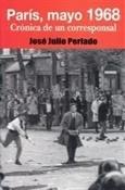 París, mayo 1968. Crónica de un corresponsal (José Julio Perlado)-Trabalibros