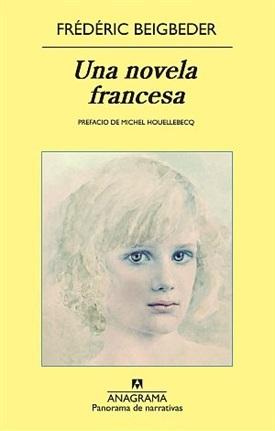 Una novela francesa (Frédéric Beigbeder)-Trabalibros