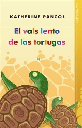 El vals lento de las tortugas (Katherine Pancol)-Trabalibros