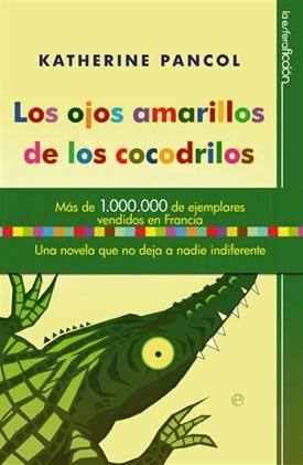 Los ojos amarillos de los cocodrilos (Katherine Pancol)-Trabalibros