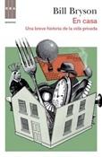 En casa. Una breve historia de la vida privada (Bill Bryson)-Trabalibros