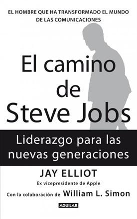 El camino de Steve Jobs (Jay Elliot)-Trabalibros