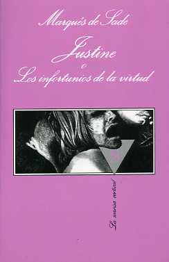 Justine o Los infortunios de la virtud, una obra de literatura erótica del Marqués de Sade