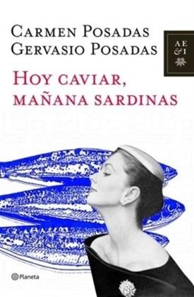Hoy caviar, mañana sardinas (Carmen Posadas)-Trabalibros