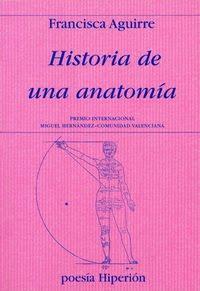 Historia de una anatomía (Francisca Aguirre)-Trabalibros