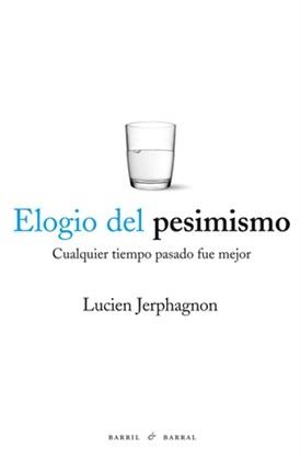 Elogio del pesimismo (Lucien Jerphagnon)-Trabalibros