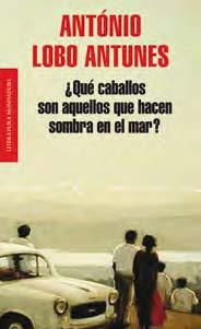 Qué caballos son aquellos que hacen sombra en el mar (António Lobo Antunes)-Trabalibros