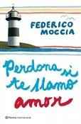 Perdona si te llamo amor (Federico Moccia)-Trabalibros
