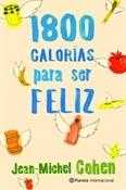 1.800 calorías para ser feliz (Jean-Michel Cohen)-Trabalibros