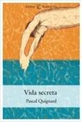 Vida secreta (Pascal Quignard)-Trabalibros