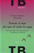 Surcar el mar sin que el cielo lo sepa (Giorgio Nardone)-Trabalibros