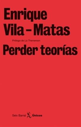 Perder teorías (Enrique Vila-Matas)-Trabalibros