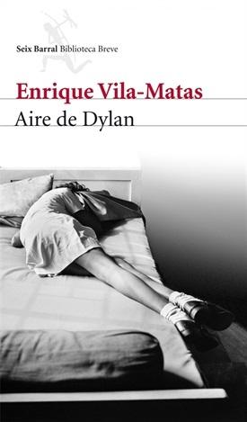 Aire de Dylan (Enrique Vila-Matas)-Trabalibros