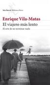 El viajero más lento (Enrique Vila-Matas)-Trabalibros